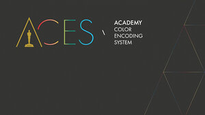 "L'Académie des Oscars lance l'""ACES"", standard numérique global de production et d'archivage : l'Academy Color Encoding System"