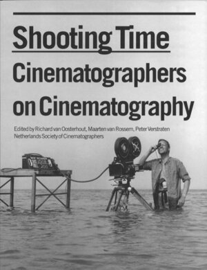 """Shooting Time"" ou la cinématographie par ceux qui la font ""Cinematographers on Cinematography"""