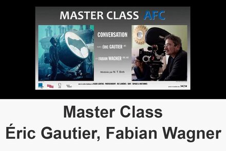 The Éric Gautier, AFC, and Fabian Wagner's Master Class is online